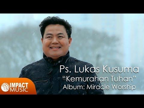 Ps. Lukas Kusuma & Ps. Shirley Aida Kusuma -  Kemurahan Tuhan