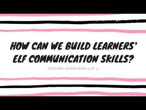 How Can We Build Learners' ELF Communication Skills? (video 3 Of 4)