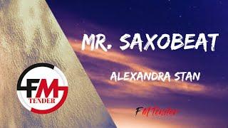 Alexandra Stan - Mr. Saxobeat (Lyrics)