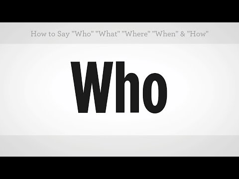 """Who"" ""What"" Where"" ""When"" & ""How"" 
