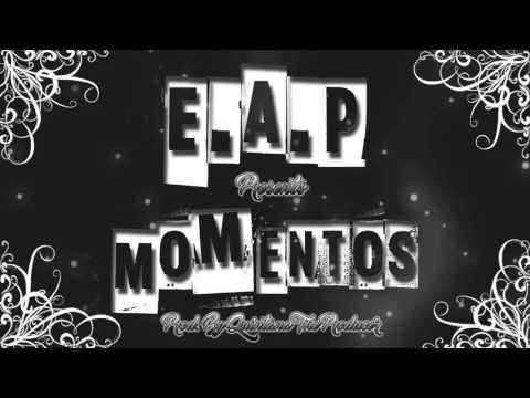 REGGAETON NUEVO 2016-E.A.P - MOMENTOS - PROD BY QUINTANA THE PRODUCER  ♡ SOLO PARA MUJERES ♡