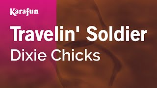 Karaoke Travelin' Soldier (Live) - Dixie Chicks *