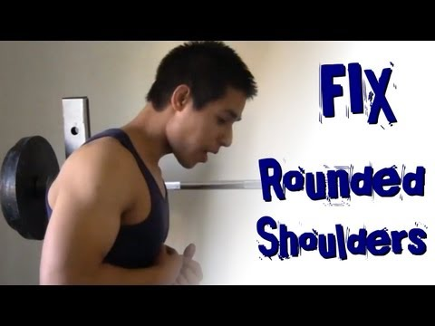 how to fix rounded shoulders and forward head