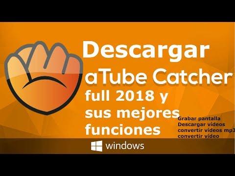 DESCARGAR ATUBE CATCHER 2018 FULL EXPLICANDO SUS 4 MEJORES FUNCIONES