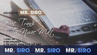 Mr Siro - Bức Tranh Từ Nước Mắt - Tuyển tập ca khúc Mr Siro