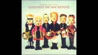 Goodbye Mr. MacKenzie - Down To The Minimum