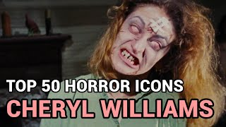 28. Cheryl Williams (Horror Icons Top 50)
