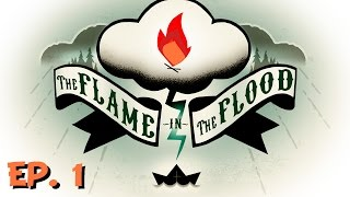 The Flame in the Flood - Ep. 1 - River Rafting Adventure! - Let