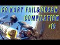 go kart crash & fail compilation #16