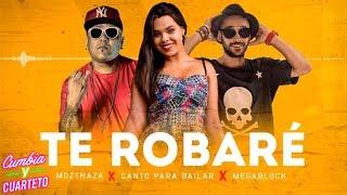 Megablok ft Canto Para Bailar ft Mozthaza  Te Robare