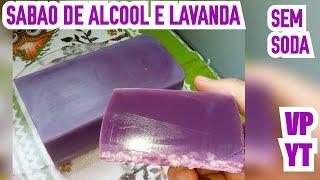 Sabão de Álcool e Lavanda – Sem Soda e Óleo