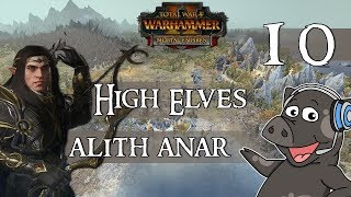 Total War Warhammer 2   Alith Anar High Elves Legendary Mortal Empires Campaign   Episode 10