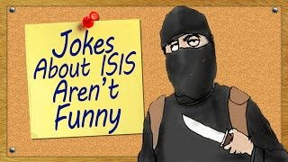 Jokes About ISIS Aren't Funny