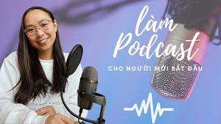 Sản xuất một Podcast hàng đầu Việt Nam? Cách làm Podcast cho người mới bắt đầu screenshot 4