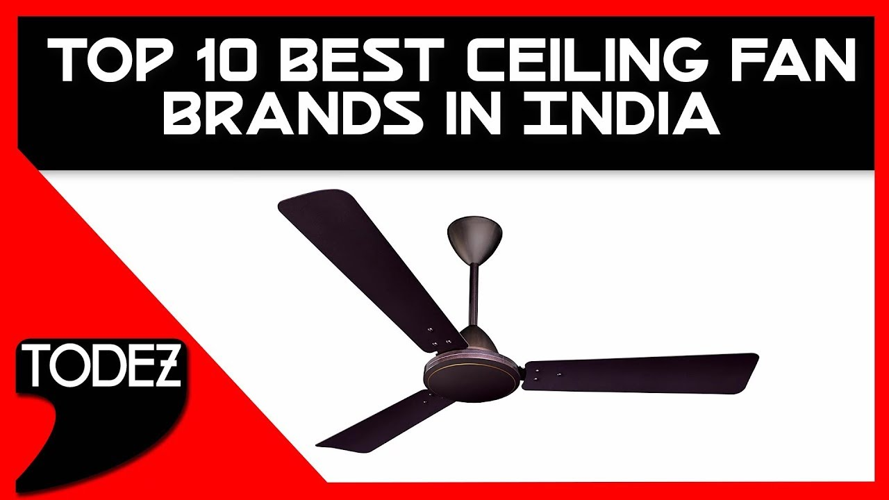 Top 10 Best Ceiling Fan Brands In India