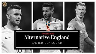 Alternative England World Cup Squad | How would they perform in the World Cup?
