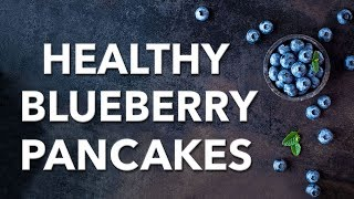 Healthy Blueberry Pancakes Recipe (The Plant Paradox-Approved)
