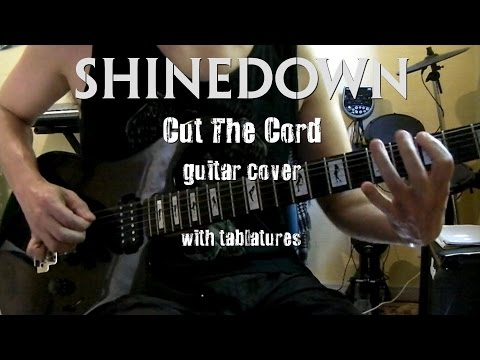 Shinedown - Cut The Cord (guitar cover with tabs)
