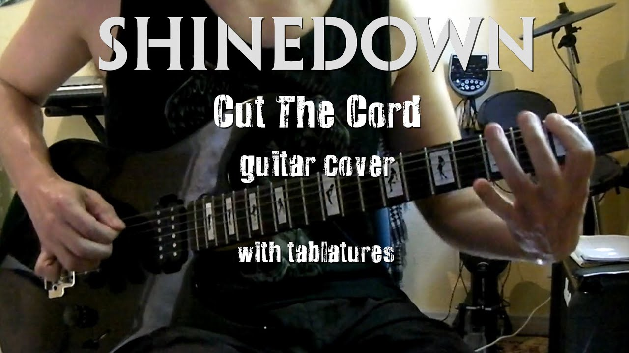 shinedown cut the cord guitar cover with tabs youtube. Black Bedroom Furniture Sets. Home Design Ideas