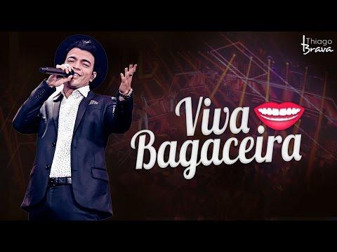 THIAGO BRAVA - VIVA A BAGACEIRA DVD TUDO NOVO DE NOVO
