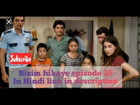 Bizim hikaye episode 35 in Hindi//our story episode 35 in Hindi//link in  description