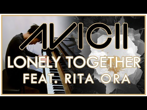 Avicii  Lonely Together feat Rita Ora Piano   Sheet Music
