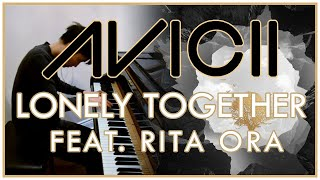 Avicii - Lonely Together (feat. Rita Ora) (Piano Cover | Sheet Music)
