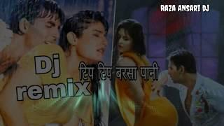 Tip Tip Barsa Pani || Hip Hop Dj Remix || Akshay Kumar || Raveena || New Dj song || Raza Ansari dj