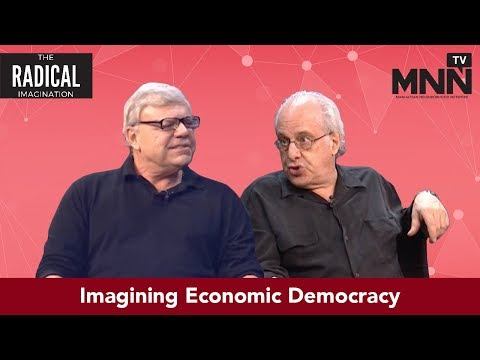 Radical Imagination: Imagining Economic Democracy (Richard Wolff/Stephanie Kelton)