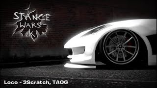 Loco - 2Scratch, TAOG (Stance Wars 2K Edition) SHAREfactory Edit