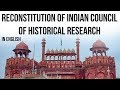 Government reconstitutes Indian Council of Historical Research, Making History free from Politics