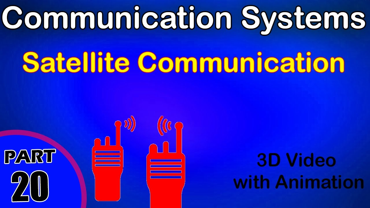 Satellite Communication Chapter 9 Electrical Systems Engineering360 Part 1 System Class 12