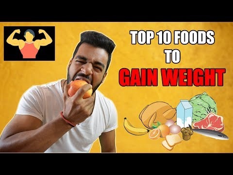 Top 10 Foods To Gain Weight | How to Gain Weight Fast