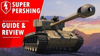Super Pershing Guide & Review | World of Tanks Blitz