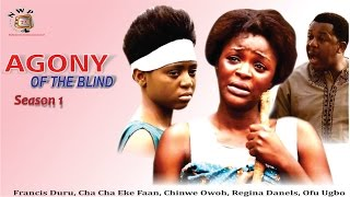Agony Of The Blind    - 2015 latest  Nigerian Nollywood  Movie