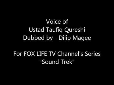 Sound Trek Dubbing for Fox Life Channel. Dubbed the Voice of Ustad Taufiq Qureshi