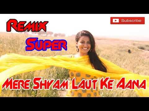 Dj Remix Hariyanvi || O Mere Shyam Laut Ke Aana Tere Bin || Tinnu Raj