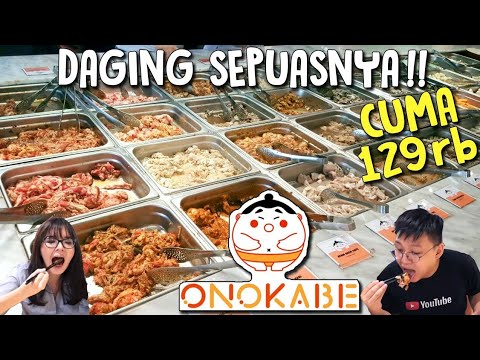 ONOKABE All You Can Eat !! Makan Daging Sampai Puas !!!