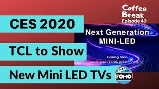TCL Next Generation Mini LED TV to Launch at CES 2020 |CB#43