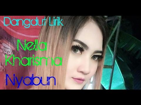 Nyabun ( Lirik ) - Nella Kharisma