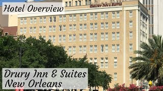 Hotel Overview: Drury Inn & Suites in New Orleans