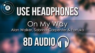 Alan Walker, Sabrina Carpenter & Farruko - On My Way (8D AUDIO)