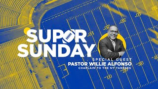 Super Sunday | Pastor Willie Alfonso