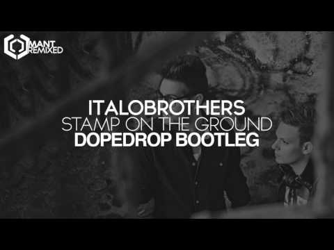 ItaloBrothers - Stamp On The Ground (DOPEDROP Bootleg)