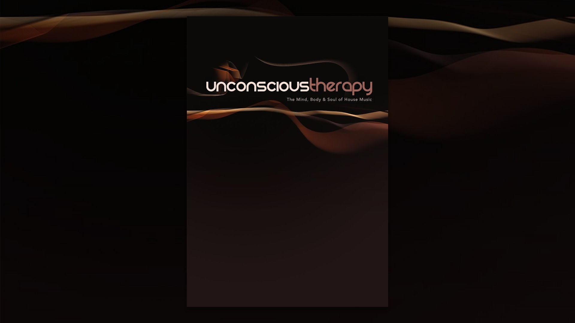 Unconscious Therapy: The Mind, Body & Soul of House Music