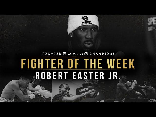 Fighter Of The WeeK -  Robert Easter Jr.