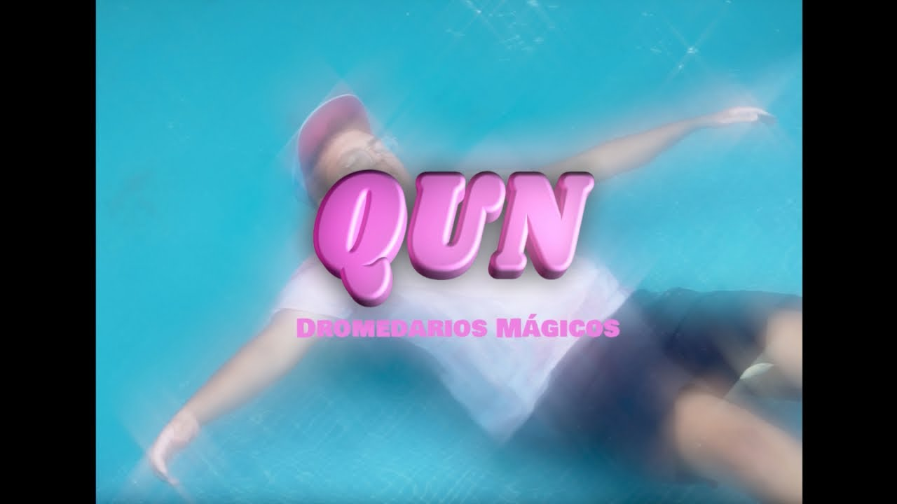 Download Dromedarios Mágicos - QUN (Video Oficial)