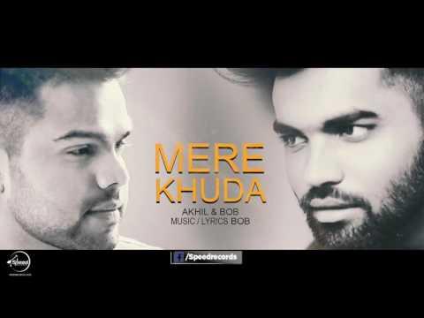 Mere Khuda ( Full Audio Song ) | Akhil | Bob | Latest Punjabi Audio Song 2017 | ( King Afridi)