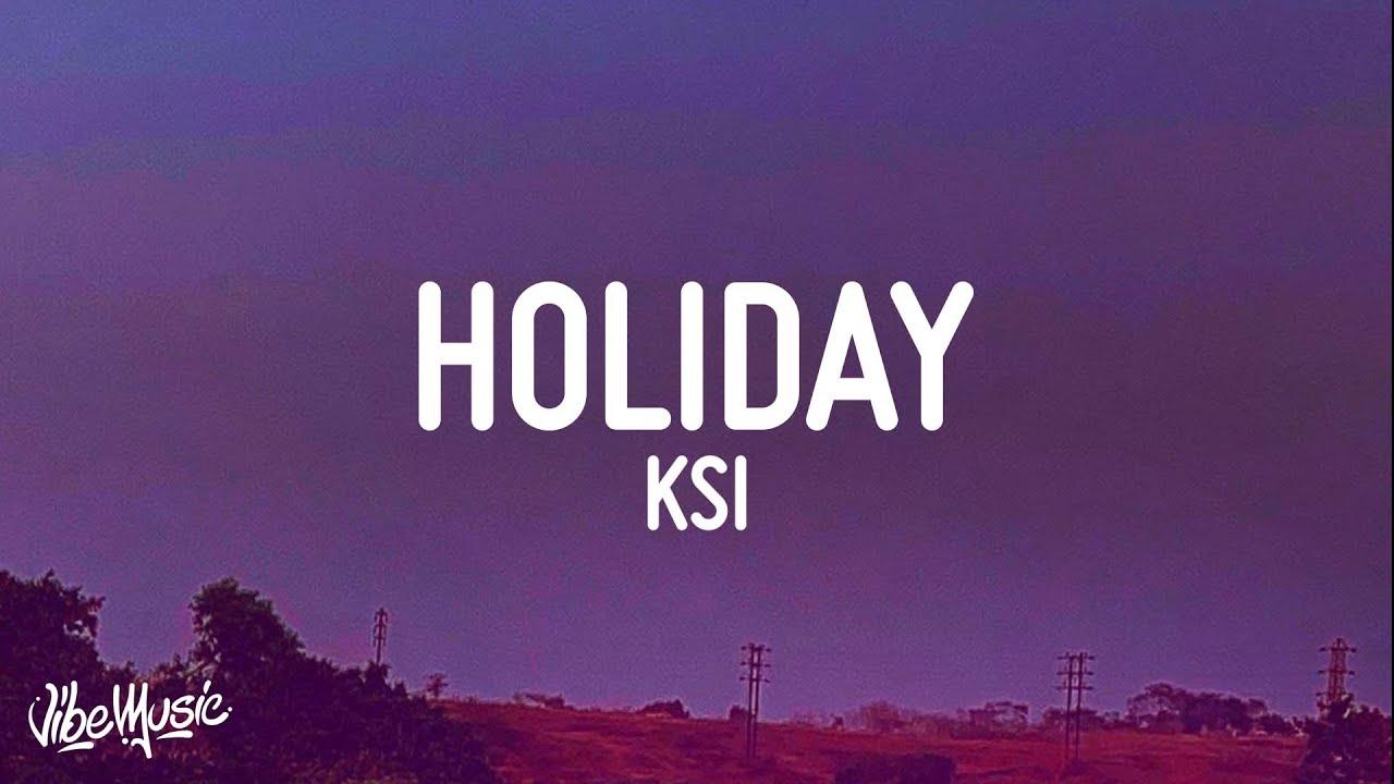 KSI - Holiday (Lyrics)