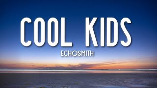 Cool Kids - Echosmith (Lyrics) 🎵